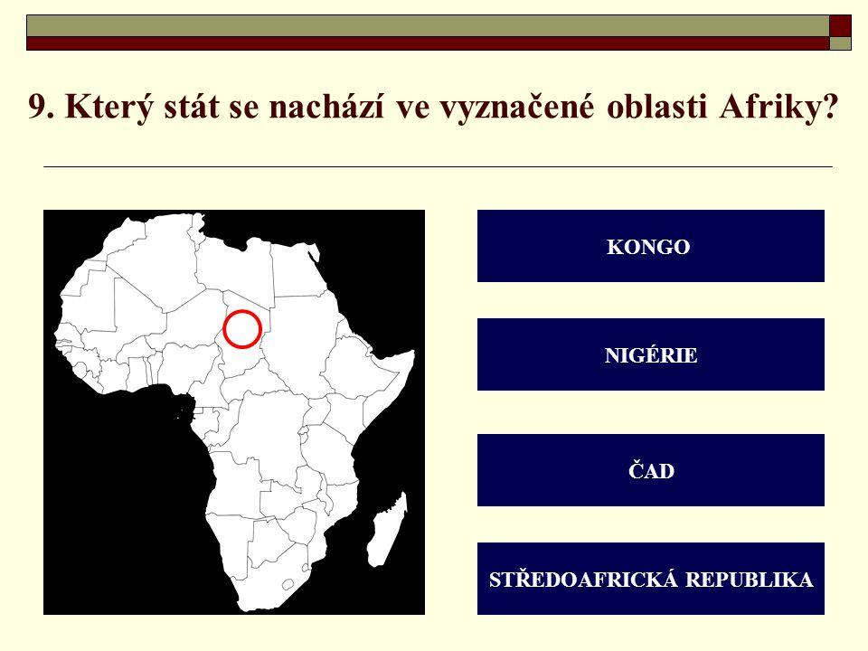 9. Který stát se nachází ve vyznačené oblasti Afriky