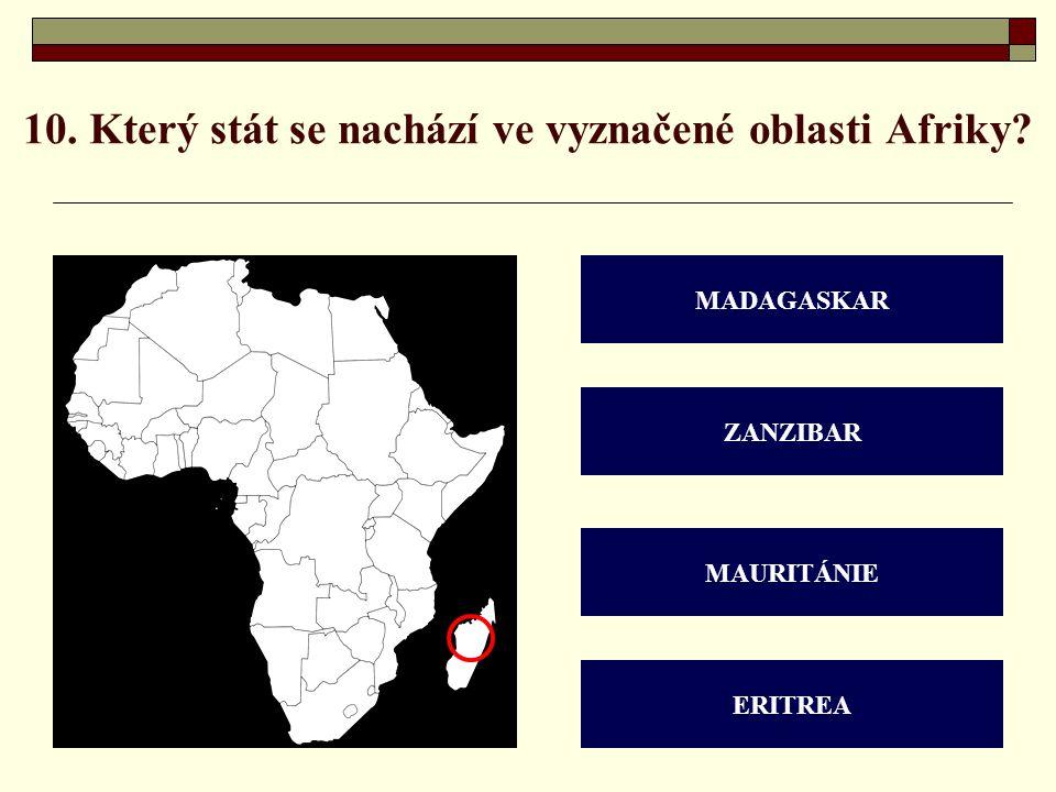 10. Který stát se nachází ve vyznačené oblasti Afriky