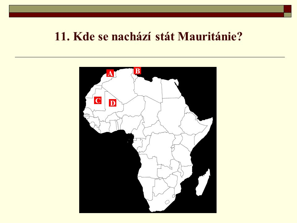 11. Kde se nachází stát Mauritánie