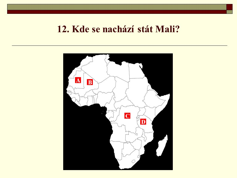 12. Kde se nachází stát Mali