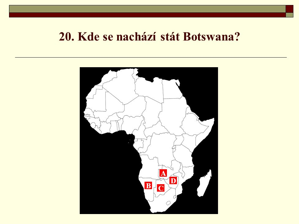 20. Kde se nachází stát Botswana