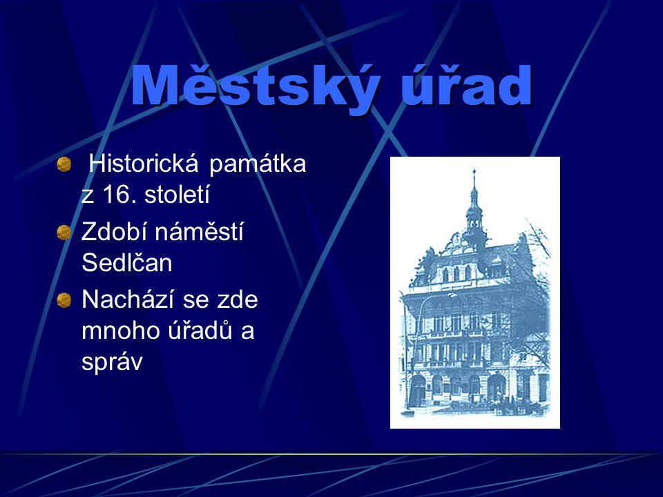 Městský úřad Historická památka z 16. století Zdobí náměstí Sedlčan