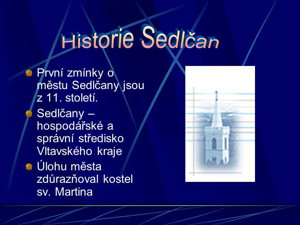 Historie Sedlčan První zmínky o městu Sedlčany jsou z 11. století.