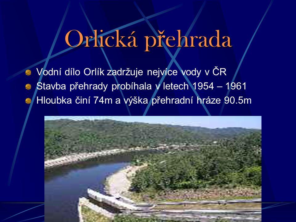 Orlická přehrada Vodní dílo Orlík zadržuje nejvíce vody v ČR