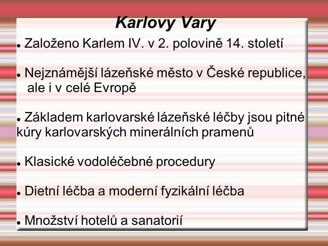 Karlovy Vary Založeno Karlem IV. v 2. polovině 14. století
