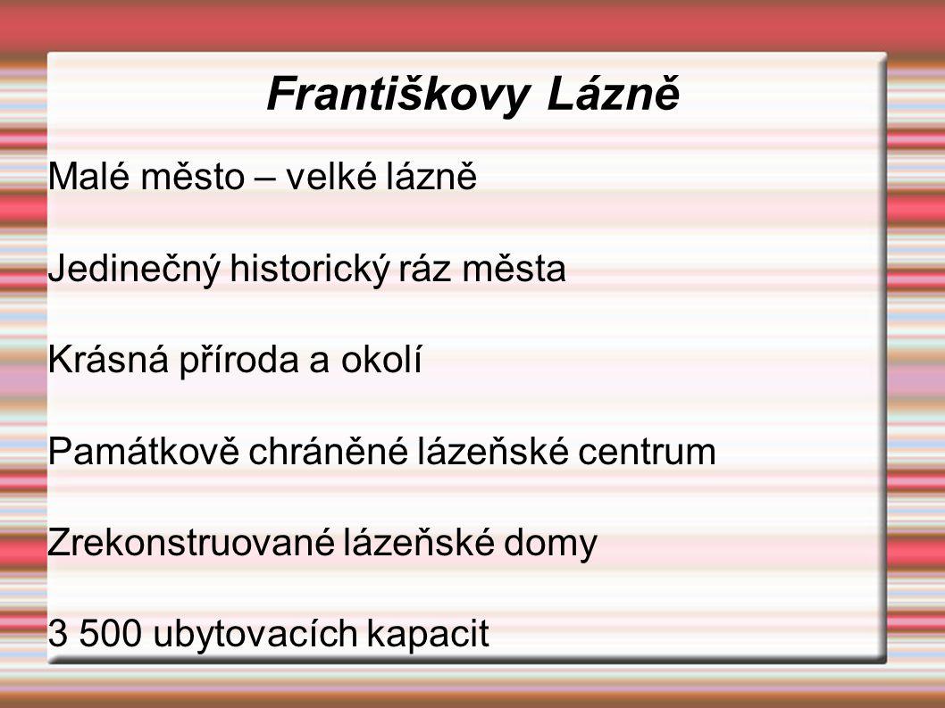 Františkovy Lázně Malé město – velké lázně