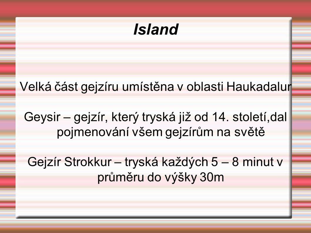 Island Velká část gejzíru umístěna v oblasti Haukadalur