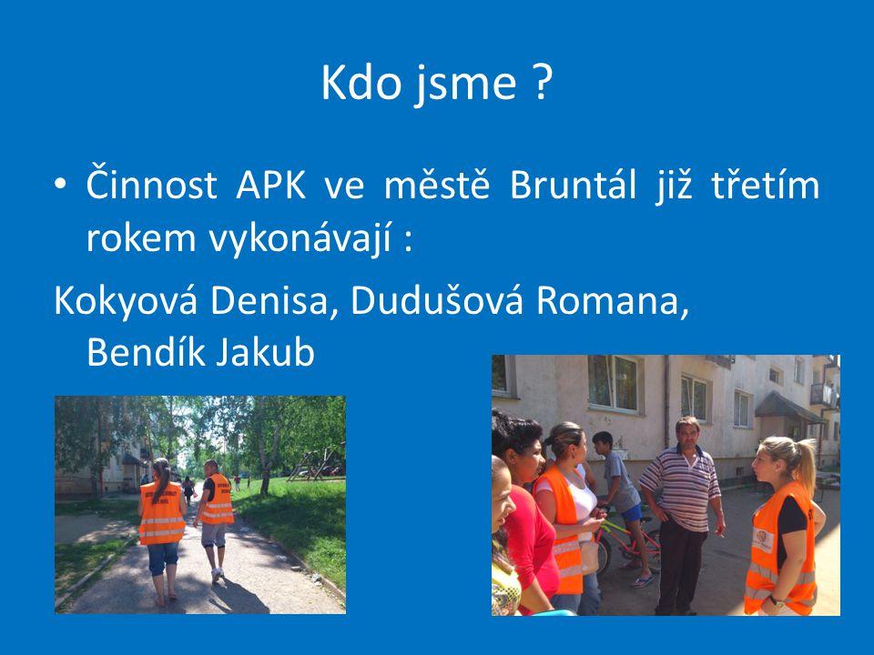 Kdo jsme Činnost APK ve městě Bruntál již třetím rokem vykonávají :