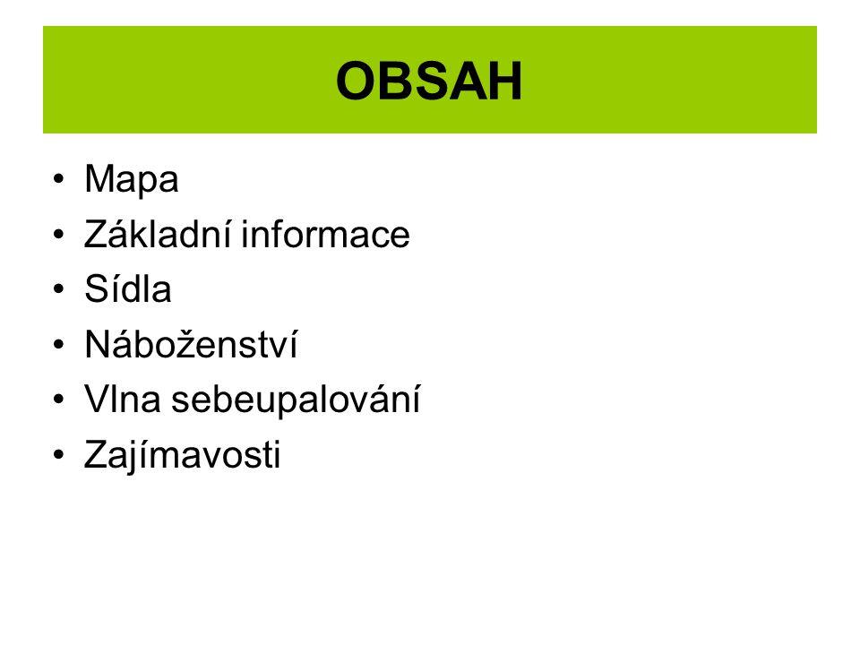 OBSAH Mapa Základní informace Sídla Náboženství Vlna sebeupalování