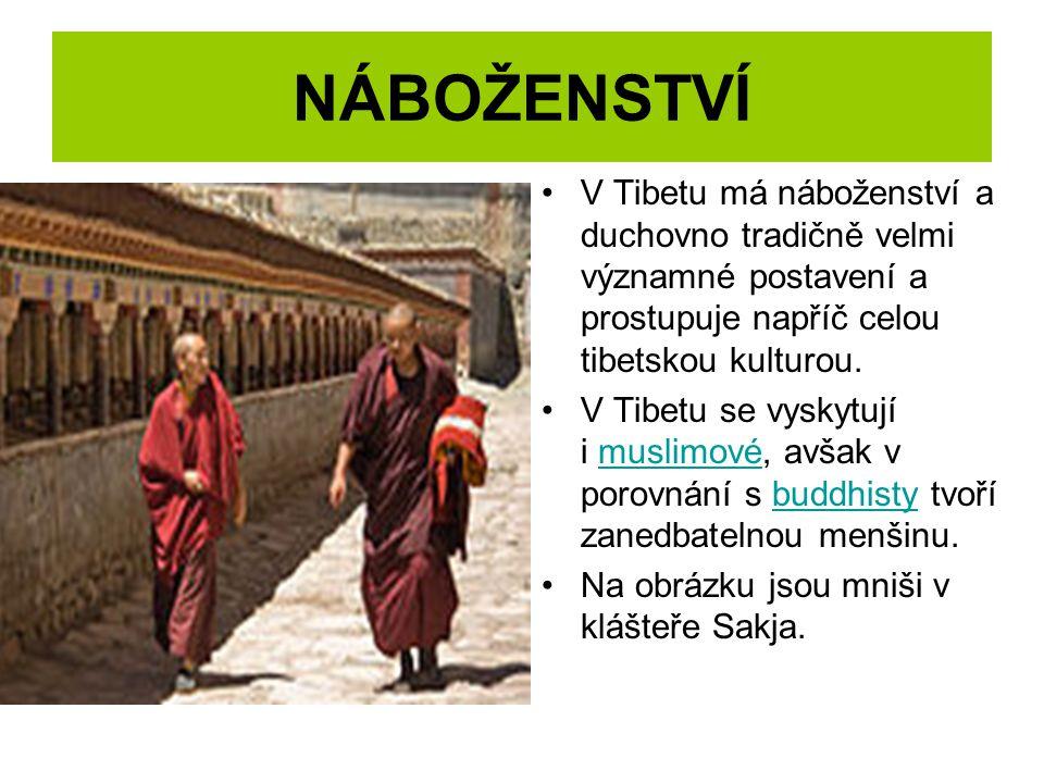 NÁBOŽENSTVÍ V Tibetu má náboženství a duchovno tradičně velmi významné postavení a prostupuje napříč celou tibetskou kulturou.