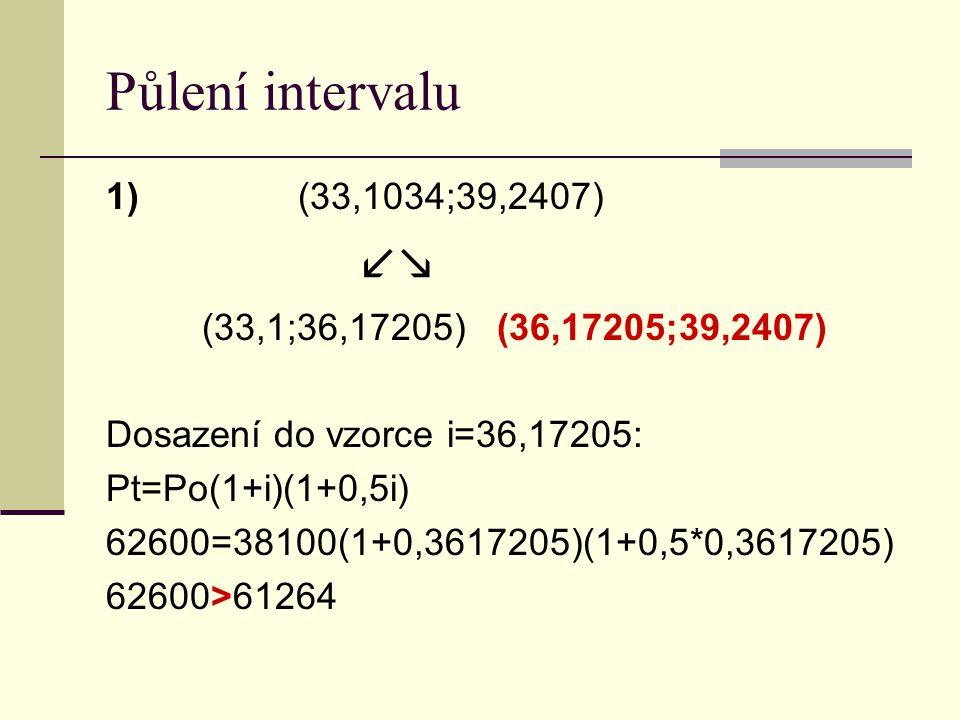 Půlení intervalu 1) (33,1034;39,2407) 