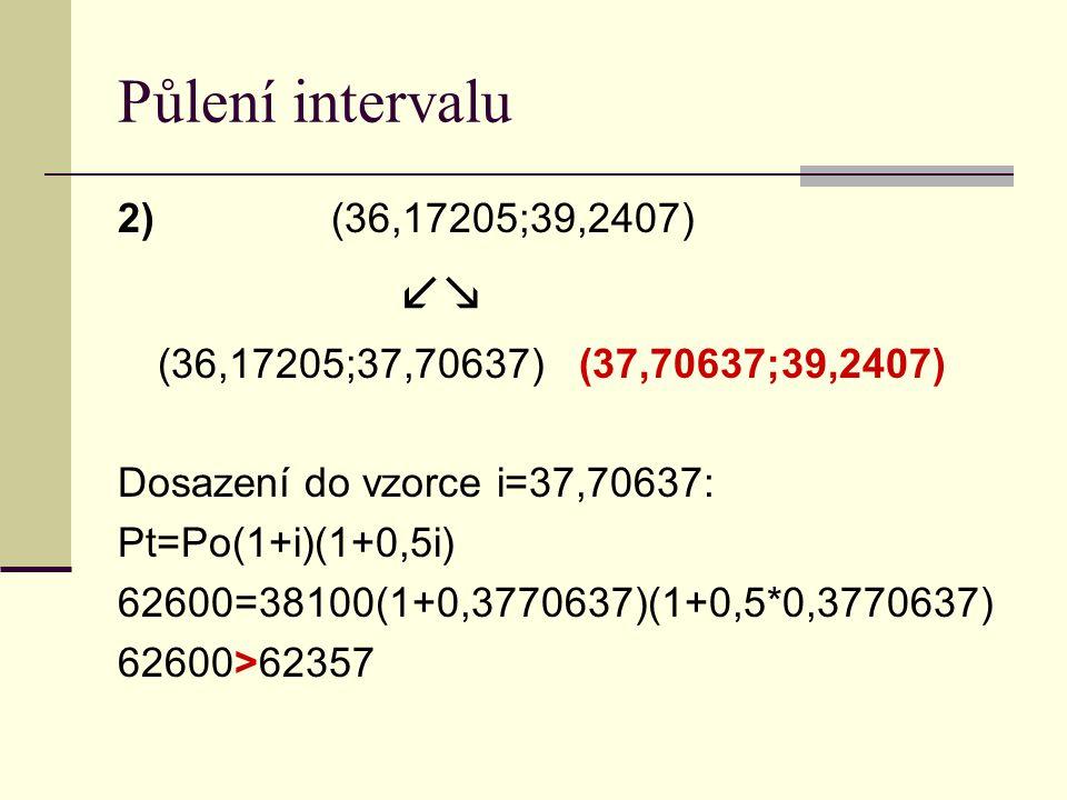 Půlení intervalu 2) (36,17205;39,2407) 