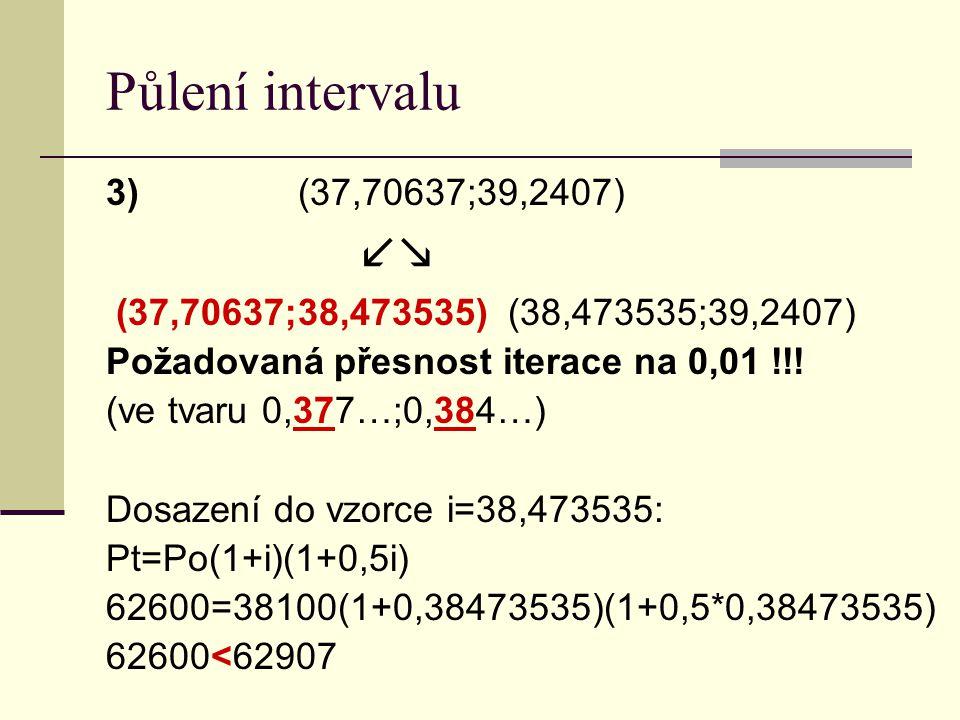 Půlení intervalu 3) (37,70637;39,2407) 
