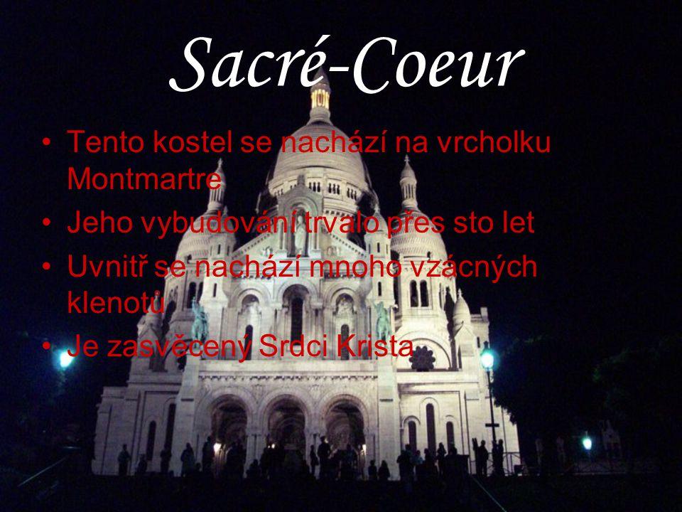 Sacré-Coeur Tento kostel se nachází na vrcholku Montmartre