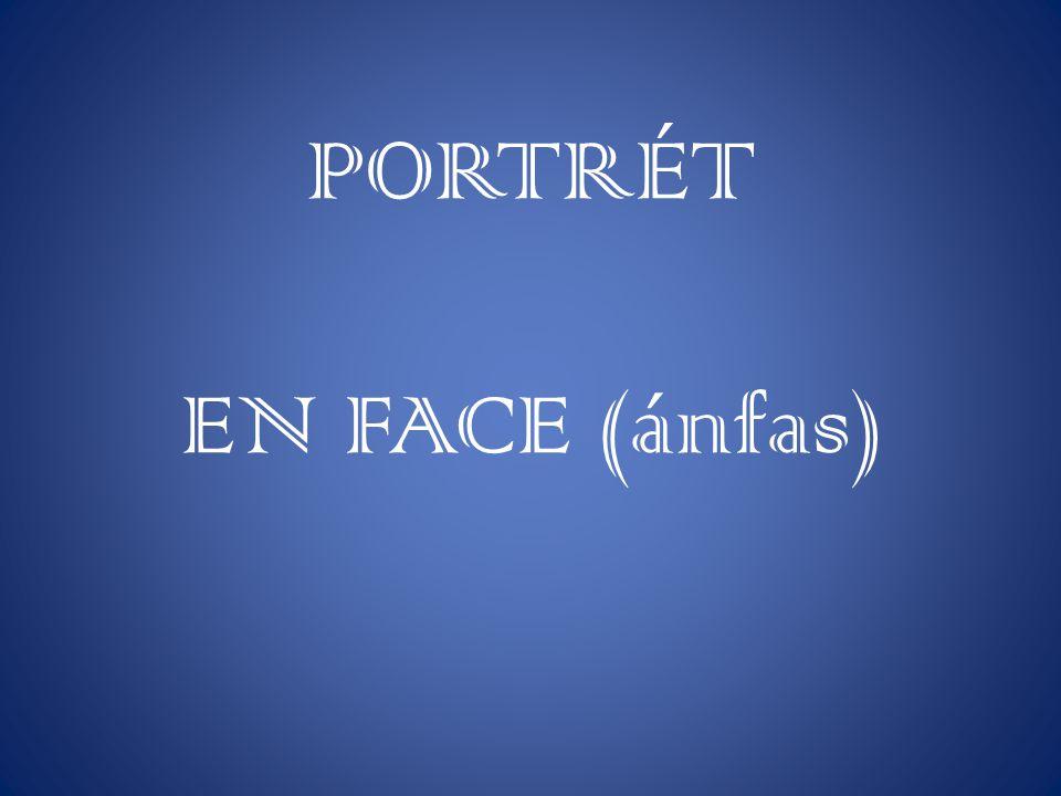 PORTRÉT EN FACE (ánfas)