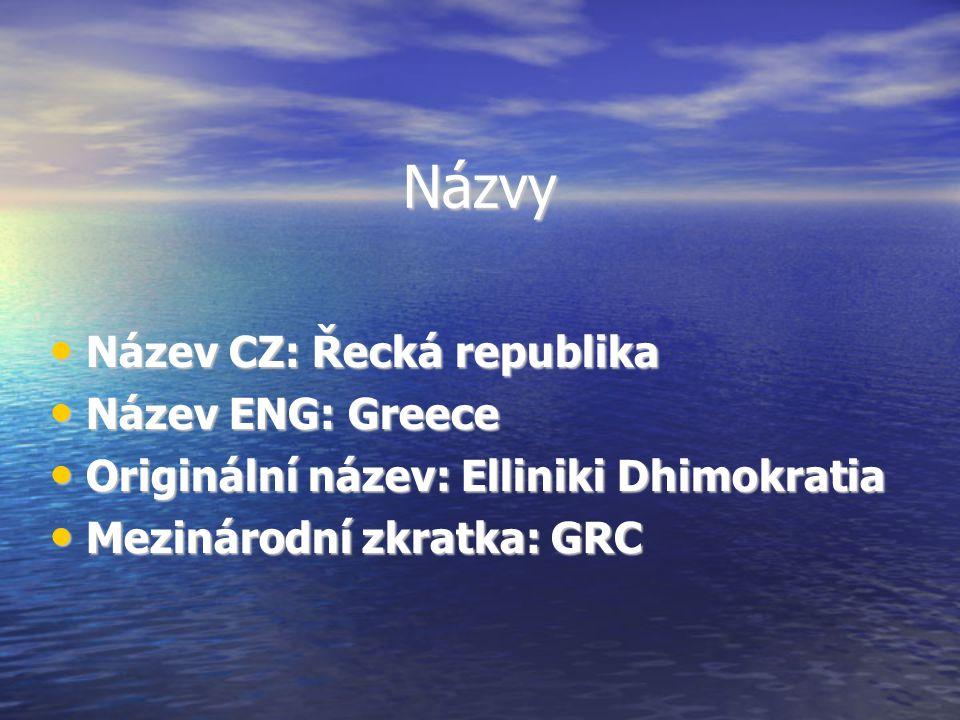 Názvy Název CZ: Řecká republika Název ENG: Greece