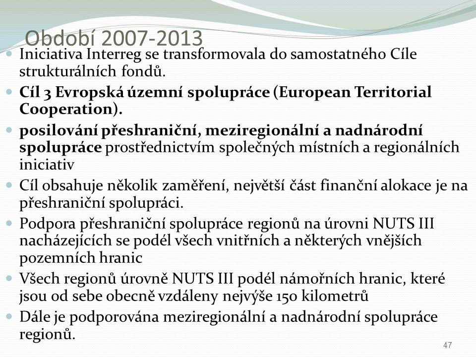 Období 2007-2013 Iniciativa Interreg se transformovala do samostatného Cíle strukturálních fondů.