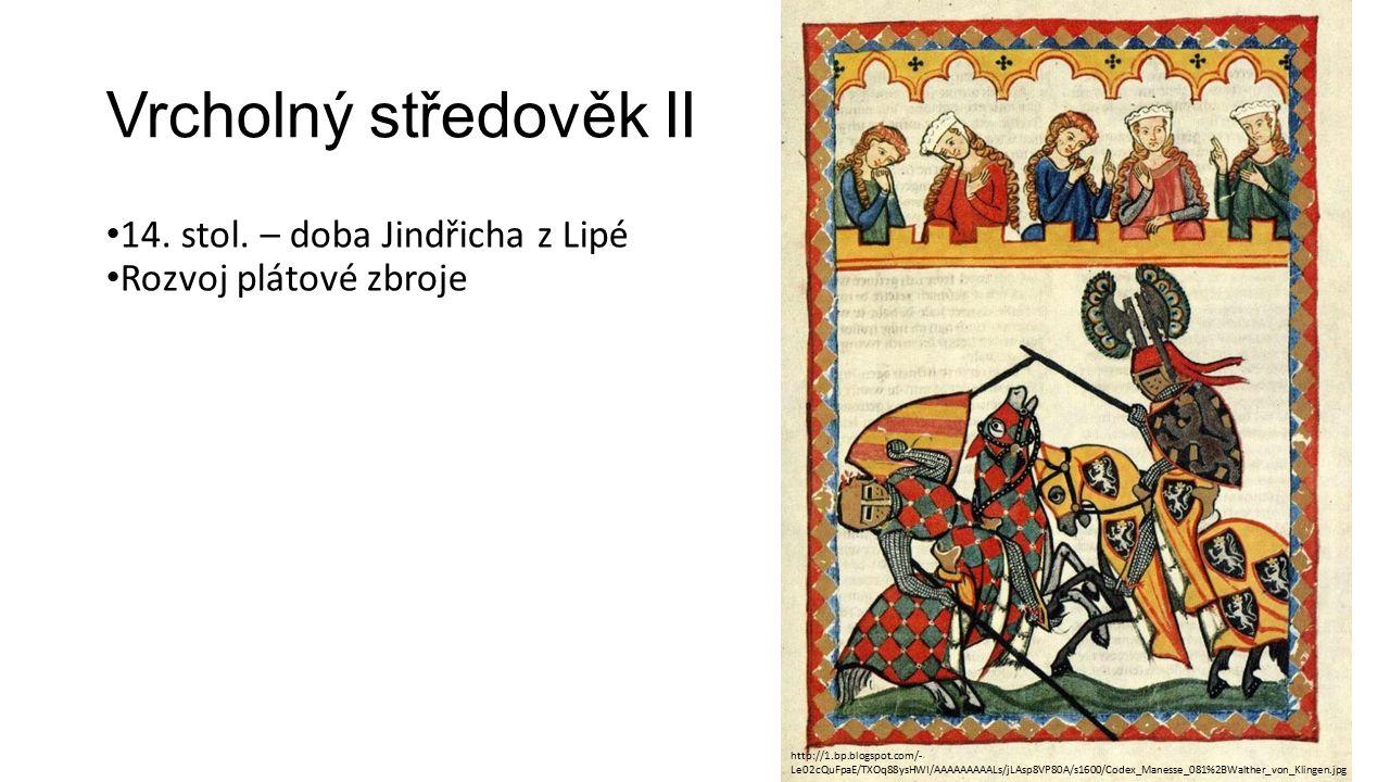 Vrcholný středověk II 14. stol. – doba Jindřicha z Lipé