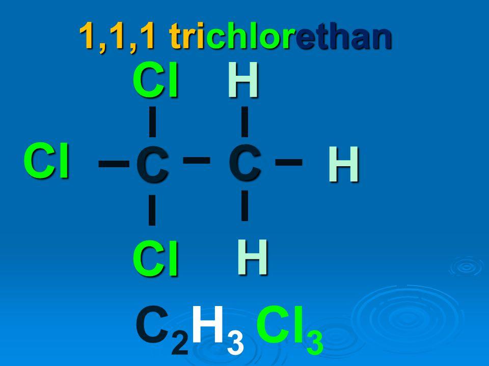1,1,1 trichlorethan Cl H Cl C H C Cl H C2H3 Cl3