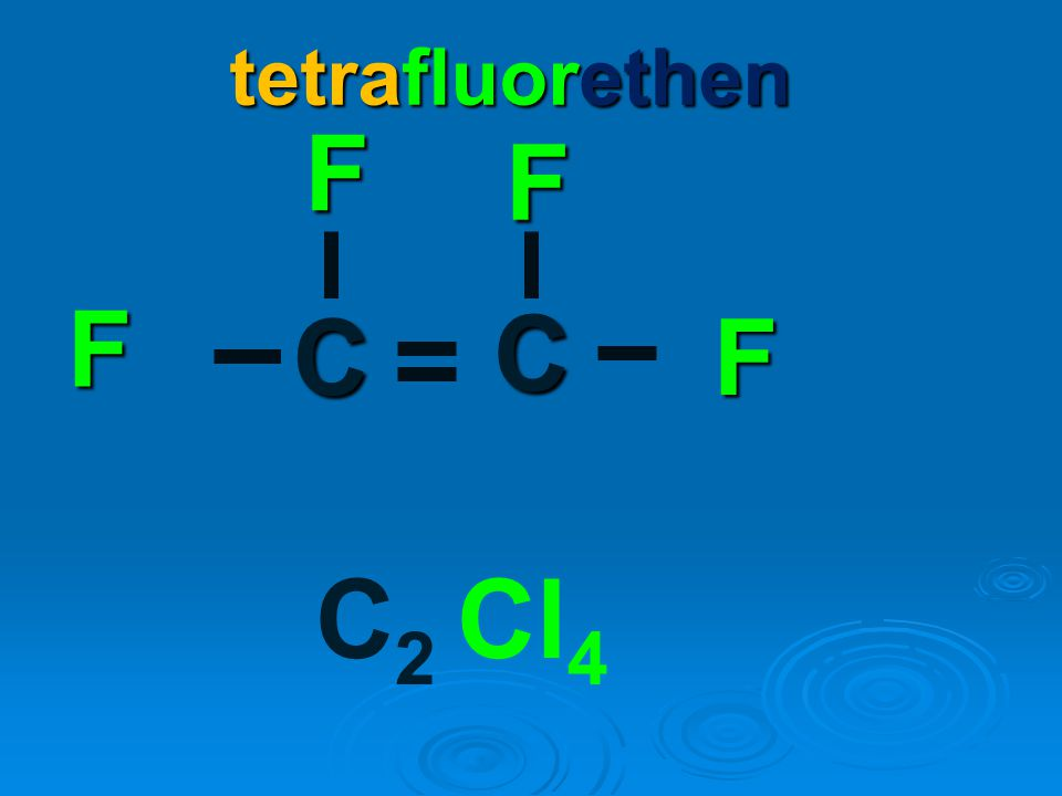 tetrafluorethen F F F C F C C2 Cl4