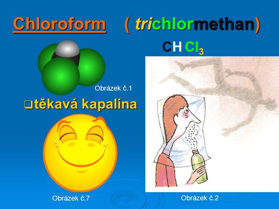 Chloroform ( trichlormethan)