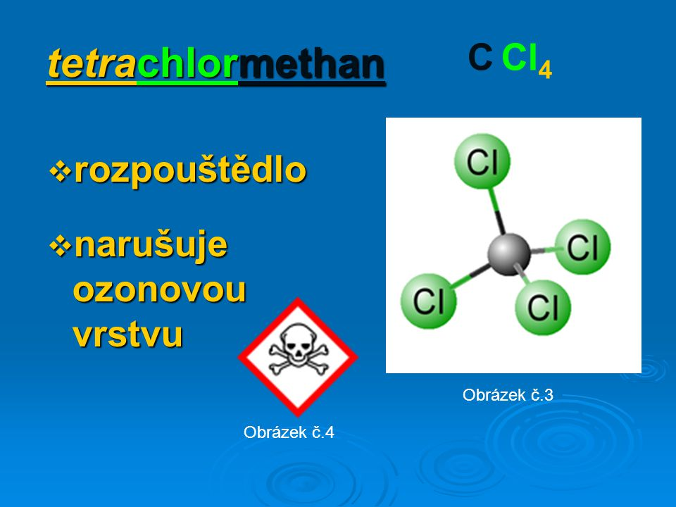 tetrachlormethan C Cl4 rozpouštědlo narušuje ozonovou vrstvu