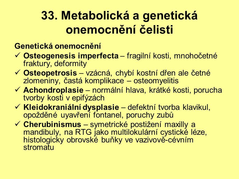 33. Metabolická a genetická onemocnění čelisti