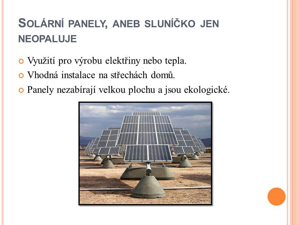 Solární panely, aneb sluníčko jen neopaluje