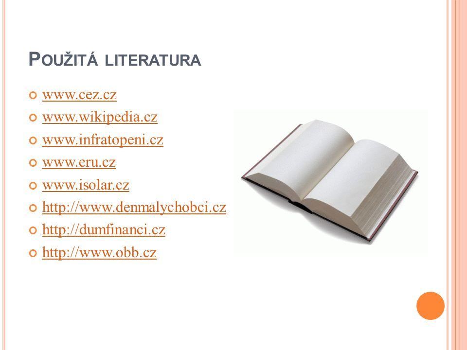 Použitá literatura www.cez.cz www.wikipedia.cz www.infratopeni.cz