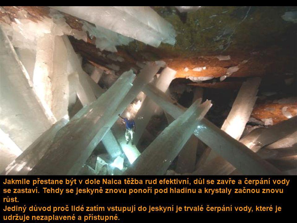 Jakmile přestane být v dole Naica těžba rud efektivní, důl se zavře a čerpání vody se zastaví.