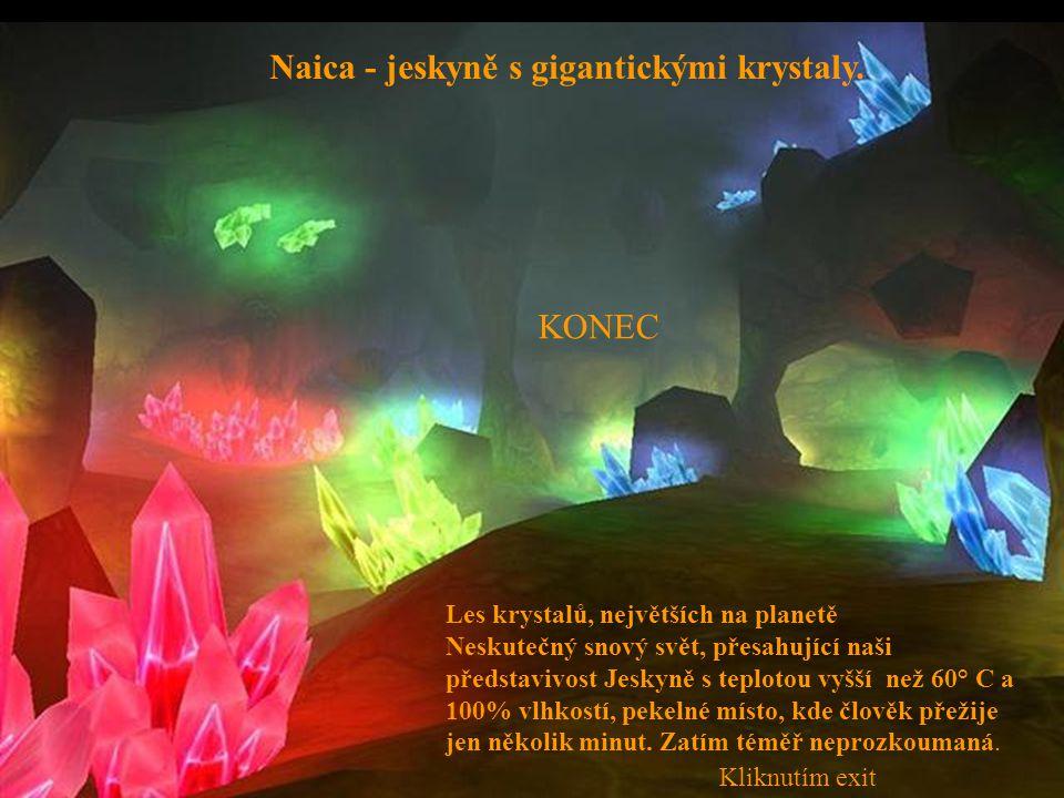 Naica - jeskyně s gigantickými krystaly.