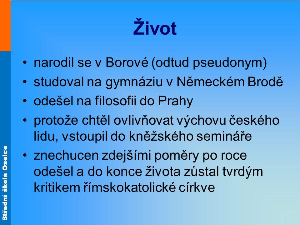 Život narodil se v Borové (odtud pseudonym)