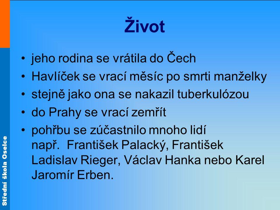 Život jeho rodina se vrátila do Čech