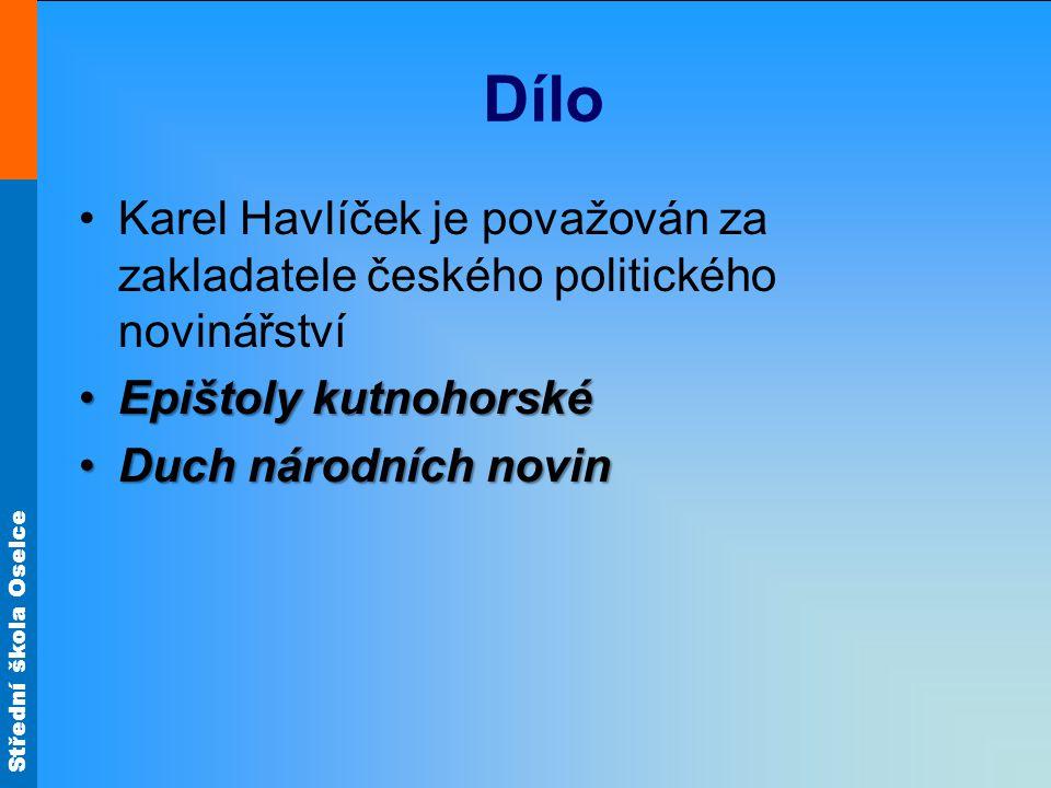Dílo Karel Havlíček je považován za zakladatele českého politického novinářství. Epištoly kutnohorské.