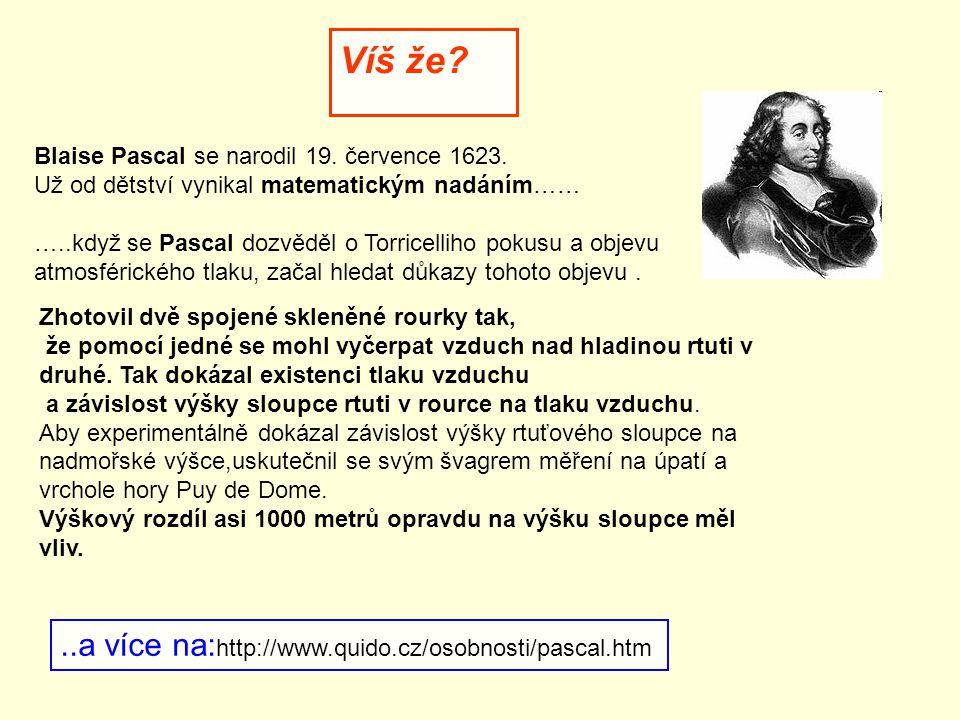 Víš že ..a více na:http://www.quido.cz/osobnosti/pascal.htm