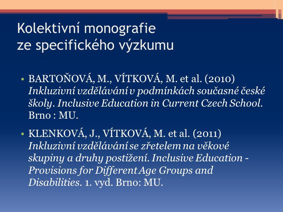 Kolektivní monografie ze specifického výzkumu