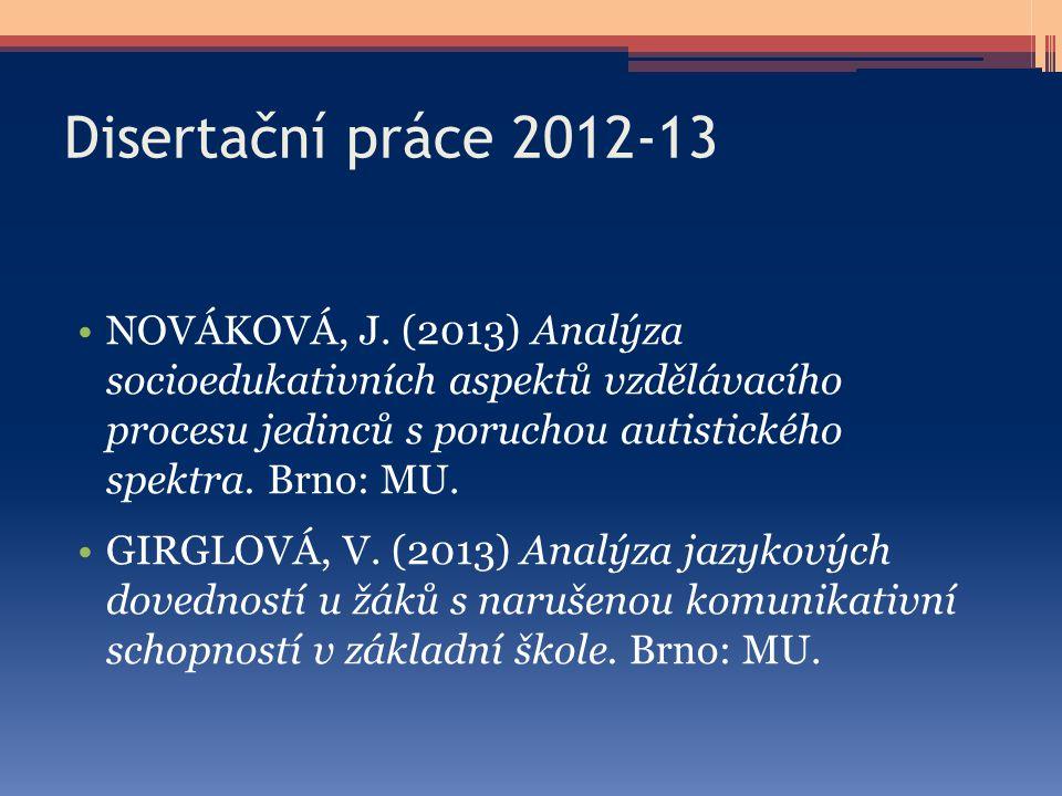 Disertační práce 2012-13
