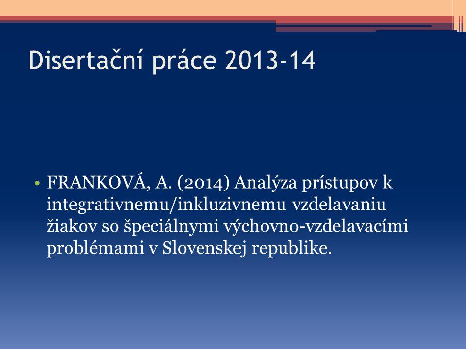 Disertační práce 2013-14