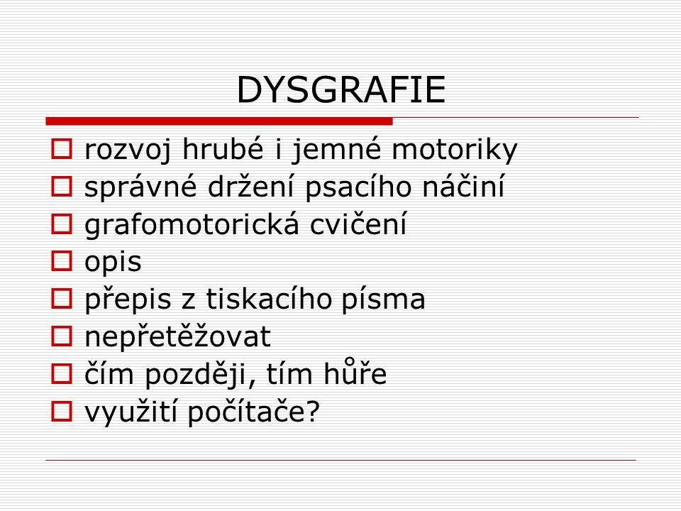 DYSGRAFIE rozvoj hrubé i jemné motoriky správné držení psacího náčiní