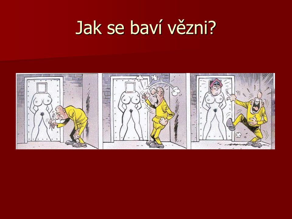 Jak se baví vězni