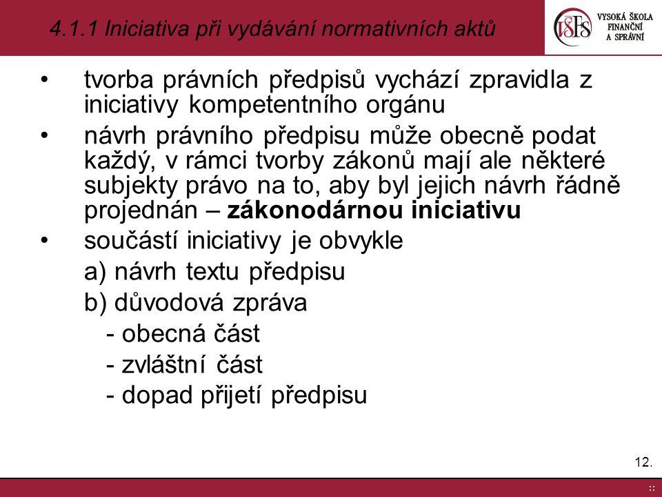 4.1.1 Iniciativa při vydávání normativních aktů