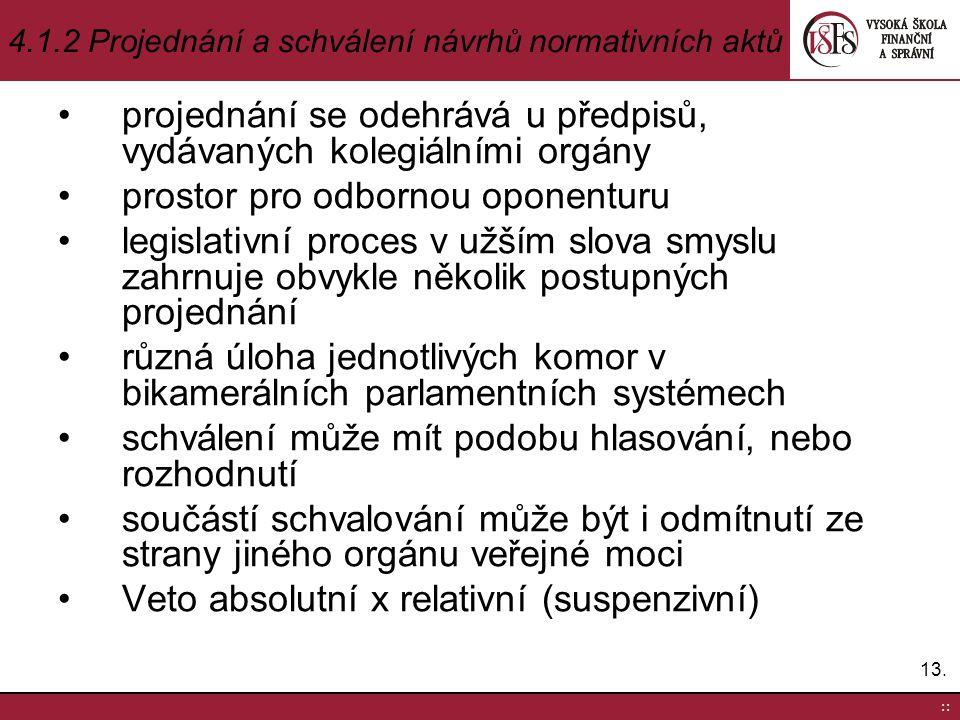 4.1.2 Projednání a schválení návrhů normativních aktů