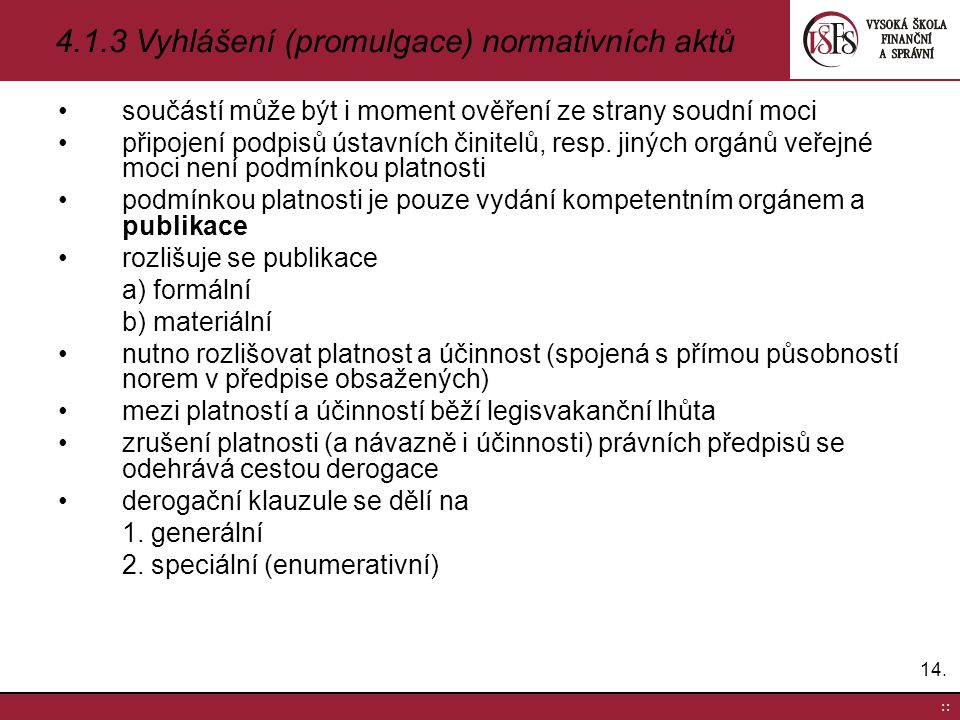 4.1.3 Vyhlášení (promulgace) normativních aktů