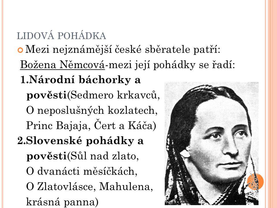 lidová pohádka Mezi nejznámější české sběratele patří: