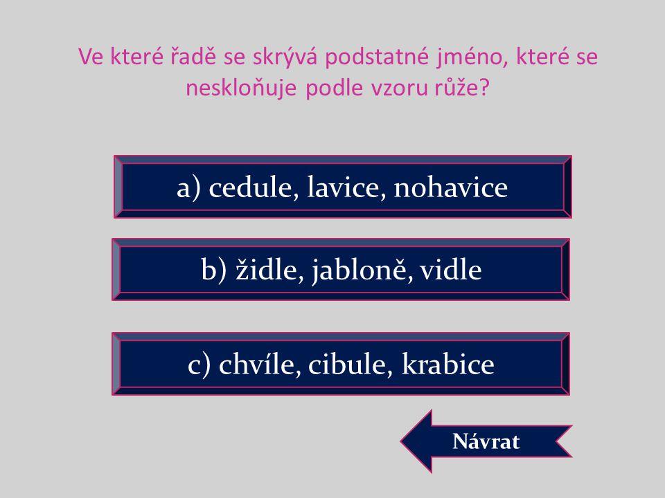 a) cedule, lavice, nohavice