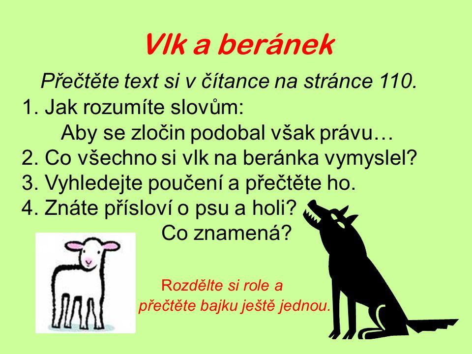 Vlk a beránek Přečtěte text si v čítance na stránce 110.