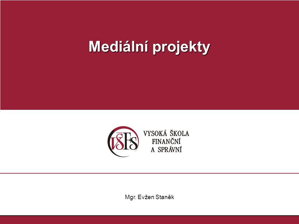 Mediální projekty Mgr. Evžen Staněk 1