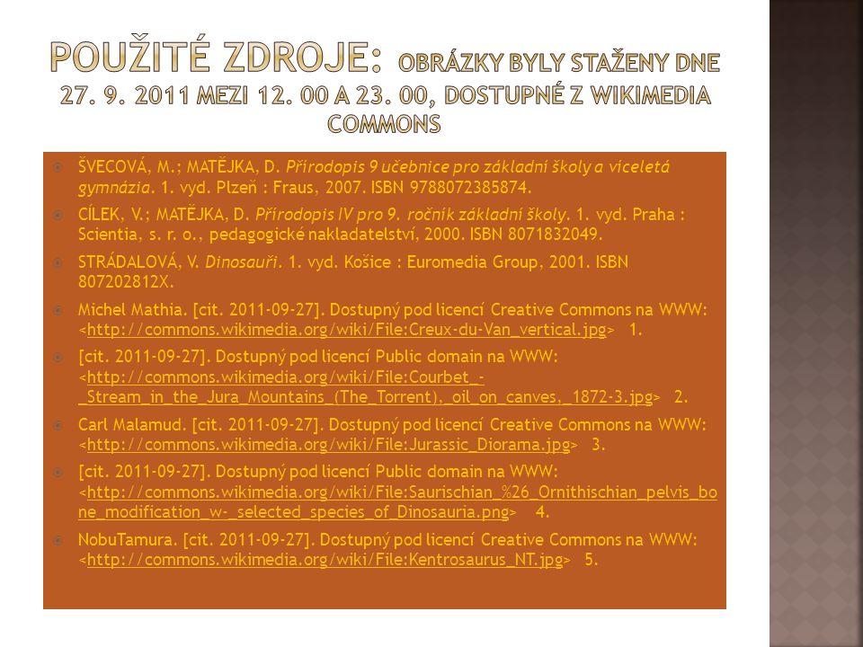 Použité zdroje: Obrázky byly staženy dne 27. 9. 2011 mezi 12. 00 a 23