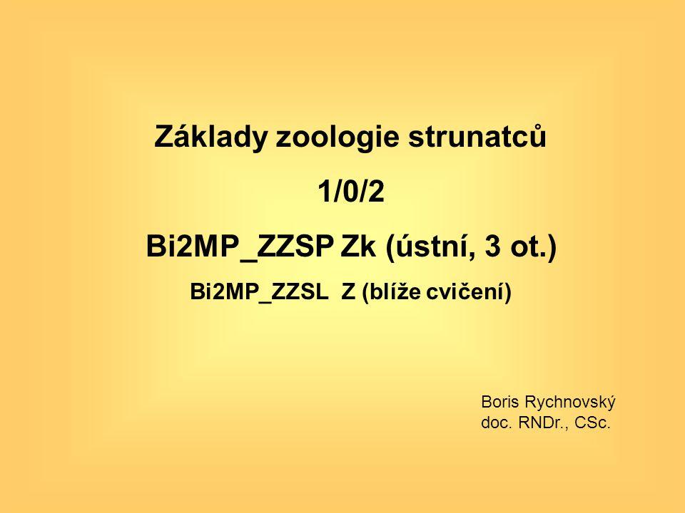 Základy zoologie strunatců 1/0/2 Bi2MP_ZZSP Zk (ústní, 3 ot.)