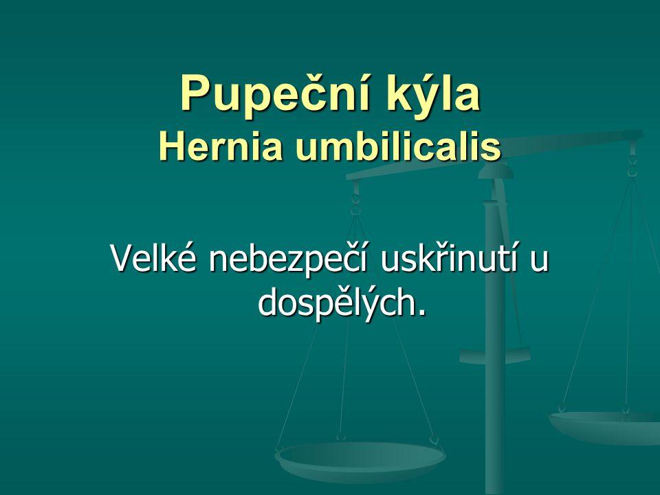 Pupeční kýla Hernia umbilicalis